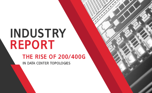 The Rise of 200/400G in Data Center Topologies